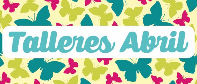 Talleres creativos de Abril en Cute & Crafts