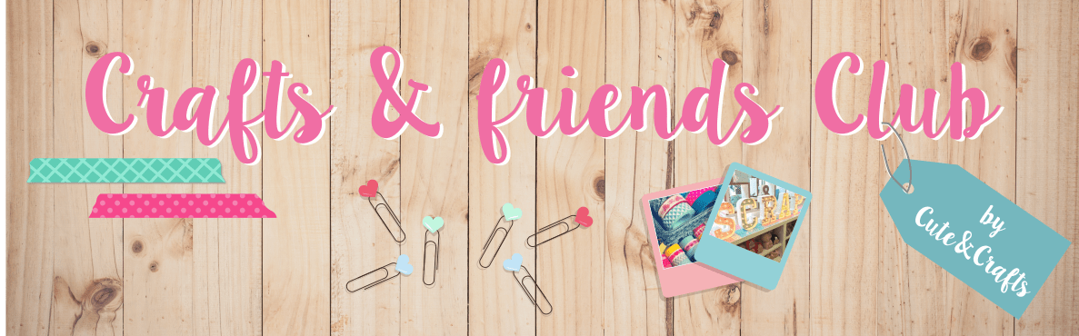 Crafts & Friends Club by Cute & Crafts