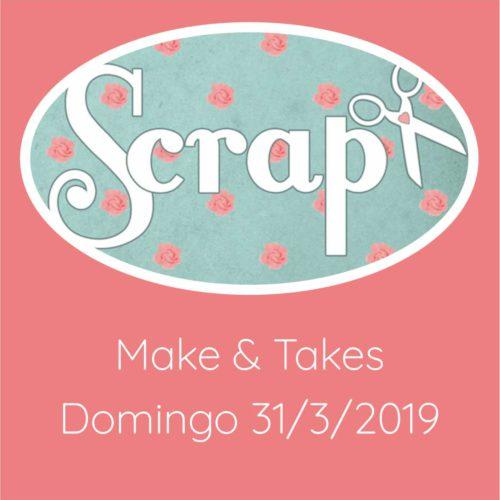Make & Take Domingo 31/3/2019